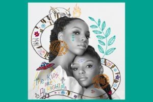 Chloe x Halle, The Kids Are Alright
