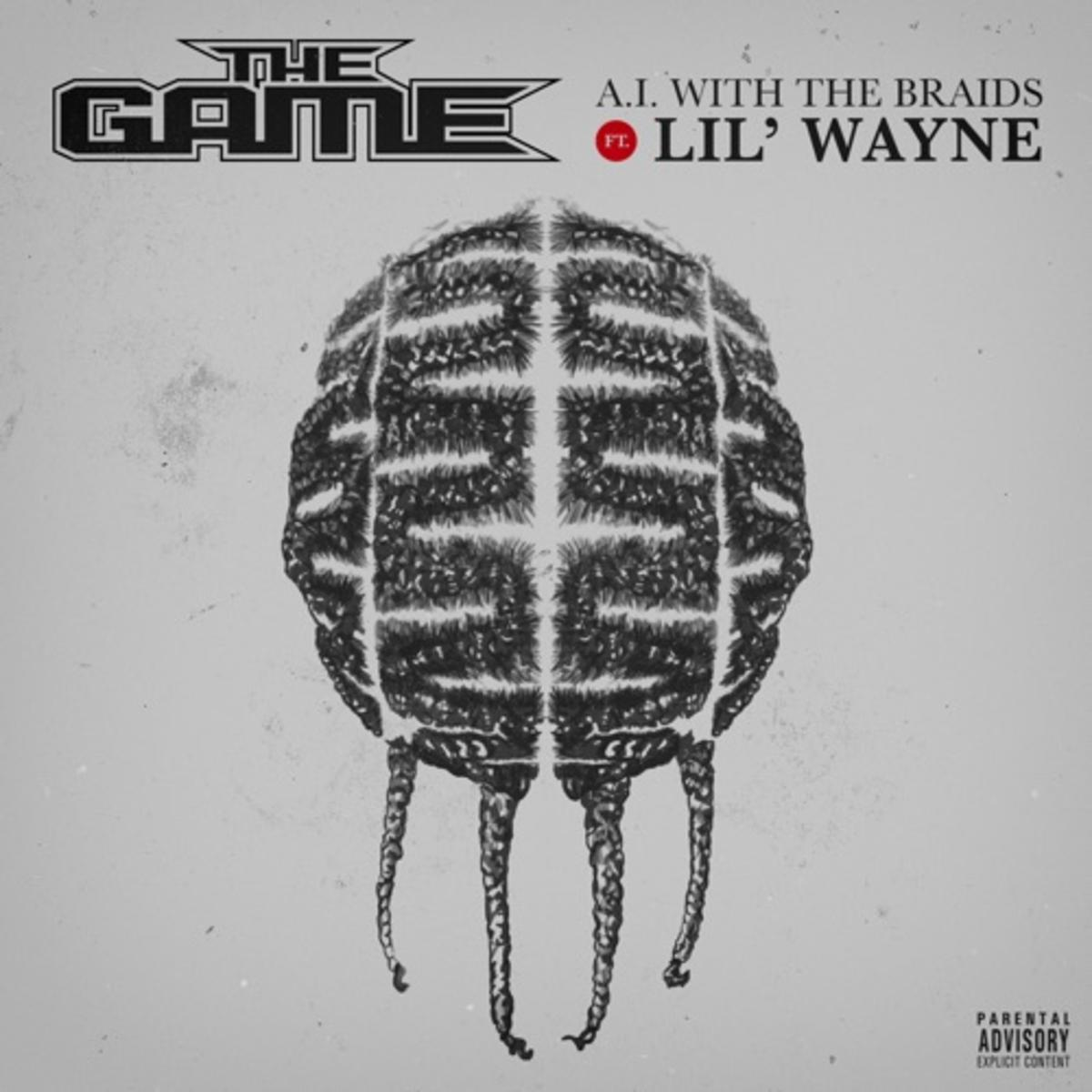 The Game Lil Wayne A i with the braids