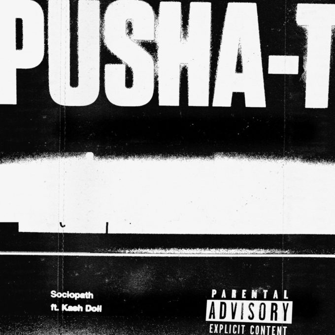 Photo of Pusha T Returns With New Song 'Sociopath' Ft. Kash Doll