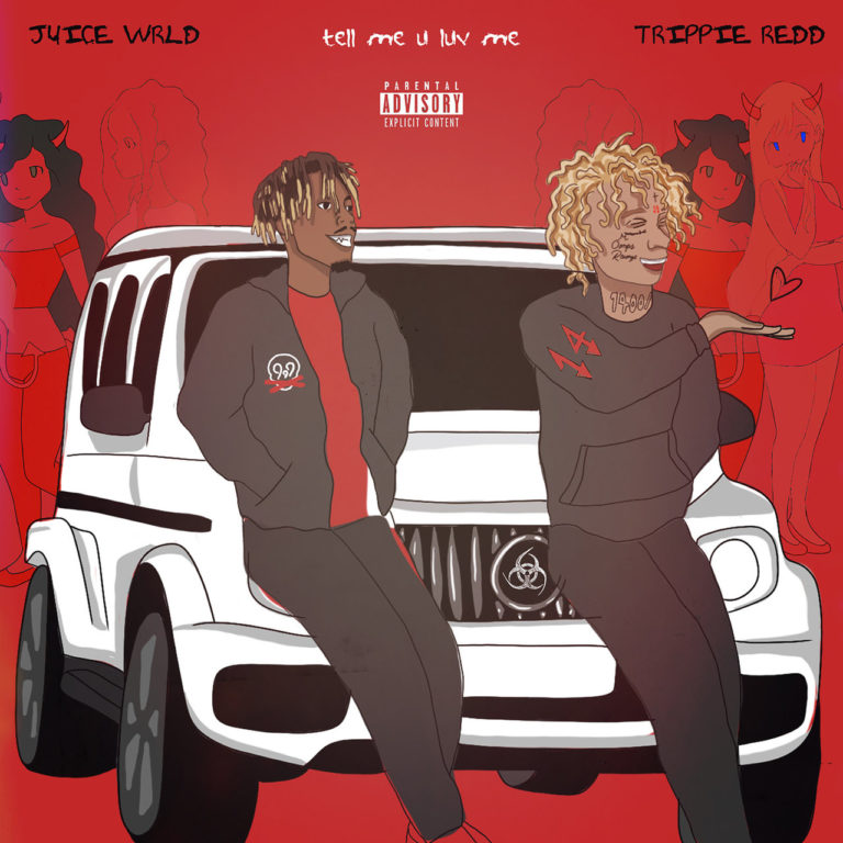 Juice WRLD & Trippie Redd Tell Me U Luv Me